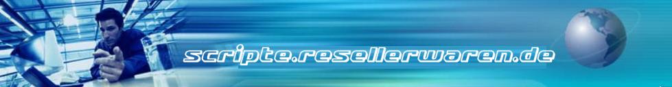www.scripte.resellerwaren.de - Der Scripteshop für Webmaster - PHP Scripte - HTML Seiten - Webmaster-Zubehör - Auch für den Weiterverkauf - Reseller